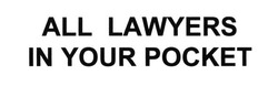 all lawyers in your pocket