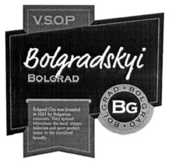 Заявка на знак для товарів і послуг № m201703612: vsop; bg; v.s.o.p; bolgradskyi bolgrad; bolgrad city was founded in 1821 by bulgarian colonists/ they spread viticulture the local steppe hillsides and gave perfect name to the excellent brandy