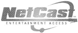 netcast; netcasf; net casf; entertainment access