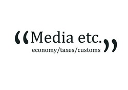 media etc.; economy taxes customs