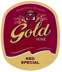tradition&quality; red special; gold mine