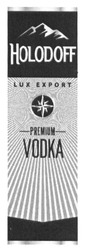 holodoff; premium vodka; lux export
