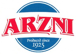 arzni produced since 1925