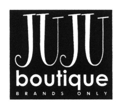 juju; brands only; boutique