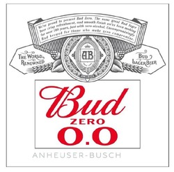 Заявка на торговельну марку № m202020485: the world renowned; bud zero 0.0; australia; europe; asia; africa; america; anheuser-busch; we're proud to present bud zero; the same great bud lager beer crisp refreshment, and smooth finish we've been making for over 100 years, just with zero alcohol; uncompromisingly bud brewed for those who make zero compromise; ab; ав