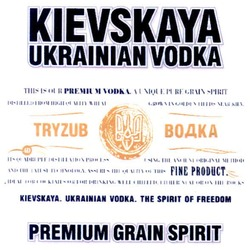 Заявка на торговельну марку № m200511201: kievskaya; ukrainian; vodka; tryzub; водка; premium grain spirit; the spirit of freedom