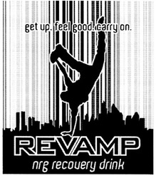 get up. feel good. carry on; revamp; nrg recovery drink