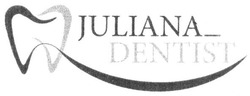 juliana dentist