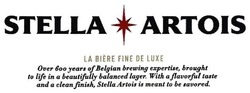 over 600 years of belgian brewing expertise, brought to life in a beautifully balanced lager. with a flavorful taste and a clean finish, stella artois is meant to be savored.; la biere fine de luxe