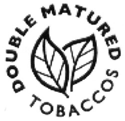 double matured tobaccos